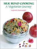 Silk Road Cooking: a Vegetarian Journey Book