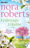 Frühlingsträume  : Roman