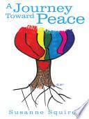 A Journey Toward Peace