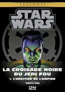 Star Wars légendes - La Croisade noire du Jedi fou :