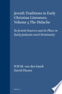 Jewish Traditions In Early Christian Literature Volume 5 The Didache