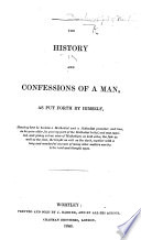 The History and Confessions of a Man  as Put Forth by Himself  Etc   By Joseph Barker   Vol  1