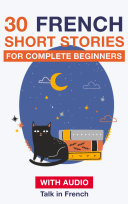 30 French Short Stories for Complete Beginners