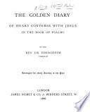 The Golden Diary of Heart Converse with Jesus in the Book of Psalms  By the Rev  Dr  Edersheim  Arranged for Every Sunday in the Year Book