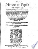 A Mirrour of Popish Subtilties ... discouering sundry wretched ... euasions and shifts which a secret cauilling Papist in the behalfe of one Paul Spence Priest ... hath gathered out of Sanders, Bellarmine, and others, for the auoyding and discrediting of sundrie allegations of scriptures and Fathers, against the doctrine of the Church of Rome, concerning Sacraments, the sacrifice of the Masse, Transubstantiation, Justification,&c