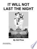 It Will Not Last the Night