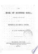 The book of Scottish song, collected and illustr. with hist. and critical notices by A. Whitelaw