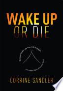 Wake Up Or Die