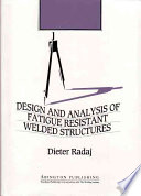 Design And Analysis Of Fatigue Resistant Welded Structures Book PDF