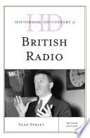 Historical Dictionary of British Radio