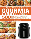 The Perfect Gourmia Air Fryer Cookbook
