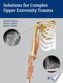 Solutions for Complex Upper Extremity Trauma
