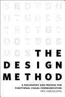 The Design Method: A Philosophy and Process for Functional Visual ...