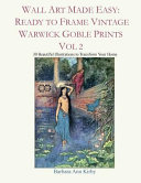 Wall Art Made Easy  Ready to Frame Vintage Warwick Goble Prints Vol 2  30 Beautiful Illustrations to Transform Your Home
