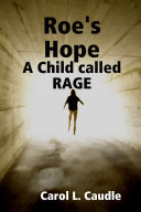 Roe s Hope  A Child called RAGE