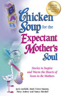 Chicken Soup for the Expectant Mother's Soul