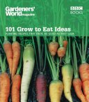 Gardeners  World 101   Grow to Eat Ideas