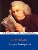 The Life Of Samuel Johnson The Original Classic Edition