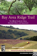 Bay Area Ridge Trail: The Official Guide for Hikers, ...