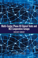 Multi-Center Phase III Clinical Trials and NCI Cooperative Groups: