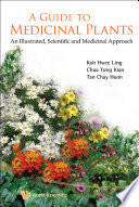 Guide To Medicinal Plants, A: An Illustrated Scientific And Medicinal Approach
