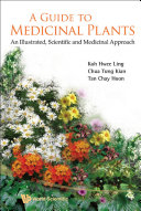Guide To Medicinal Plants  A  An Illustrated Scientific And Medicinal Approach