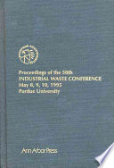 Proceedings Of The 50th Industrial Waste Conference May 8 9 10 1995 Book PDF