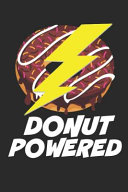 Donut Powered  Funny Donut Lovers Gift   Small Lined Notebook  6 X 9