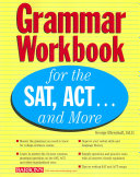 Grammar Workbook for the SAT, ACT... and More