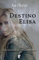 Destino Elisa (Martina Harper 3)