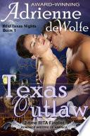 Texas Outlaw  Wild Texas Nights  Book 1  Book PDF