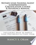Notary Loan Signing Agent - Comprehensive Certification Course and Reference Manual