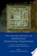 The Oxford History Of Protestant Dissenting Traditions Volume V