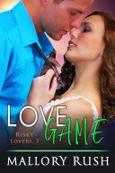 Pdf Love Game (Risky Lovers, Book 3) Telecharger