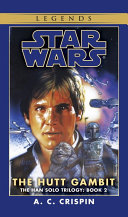 The Hutt Gambit: Star Wars Legends (The Han Solo Trilogy) Book