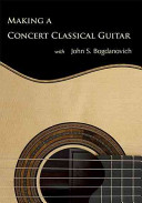 Making a Concert Classical Guitar With John S. Bogdanovich