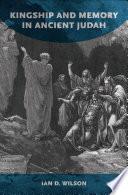 Kingship and Memory in Ancient Judah
