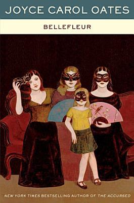 Book cover of 'Bellefleur' by Joyce Carol Oates