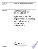 Information technology agencies need to improve the accuracy and reliability of investment information : report to congressional requesters.