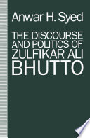 The Discourse and Politics of Zulfikar Ali Bhutto