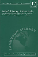 Steller's History of Kamchatka: Collected Information ...
