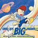 Small Boy  Big Dreams