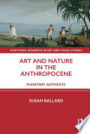 Art and Nature in the Anthropocene
