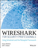 Wireshark for Security Professionals: Using Wireshark and the ...