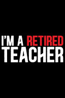 I m a Retired Teacher