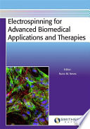 Electrospinning for Advanced Biomedical Applications and Therapies