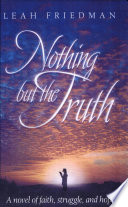 Nothing But the Truth, A Novel by A. Fridman,Leah Fridman PDF