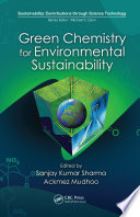 """Green Chemistry for Environmental Sustainability"" by Sanjay K. Sharma, Ackmez Mudhoo"