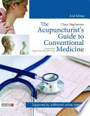 The Acupuncturist's Guide to Conventional Medicine, Second Edition