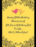 Happy 24th Wedding Anniversary! 24 Years Of Nothing But Trouble ... Wait, I Meant Love!